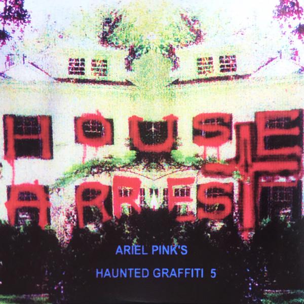 Ariel Pink's Haunted Graffiti / House Arrest