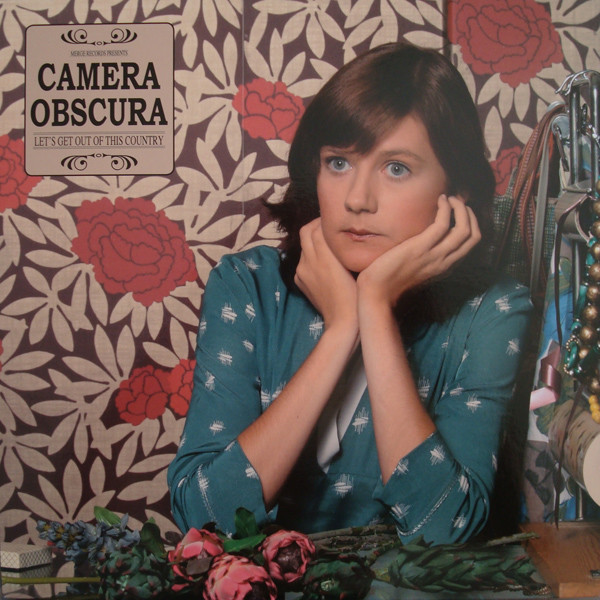 Camera Obscura / Let's Get Out Of This Country