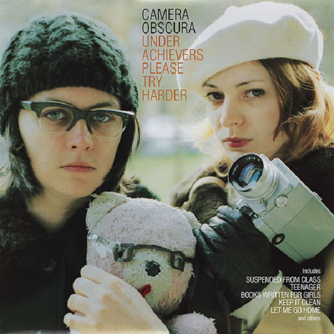 Camera Obscura / Underachievers Please Try Harder