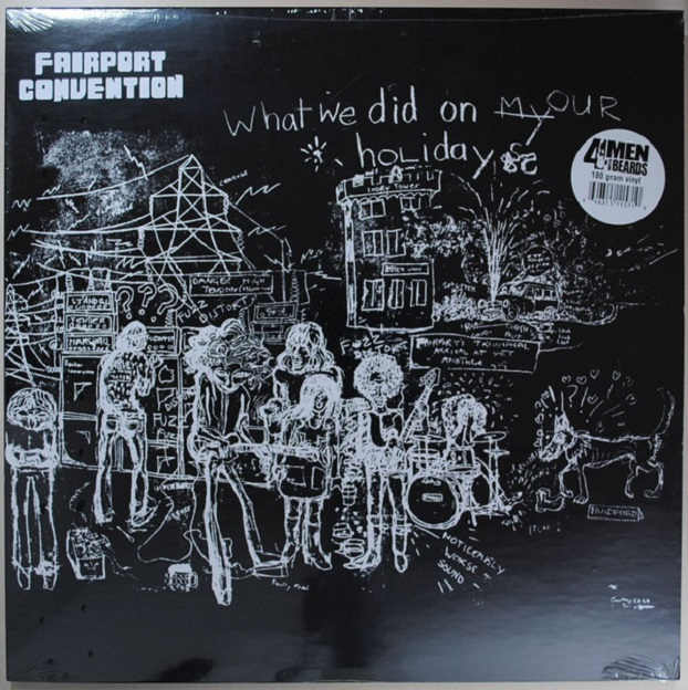 Fairport Convention / What We Did On Our Holidays