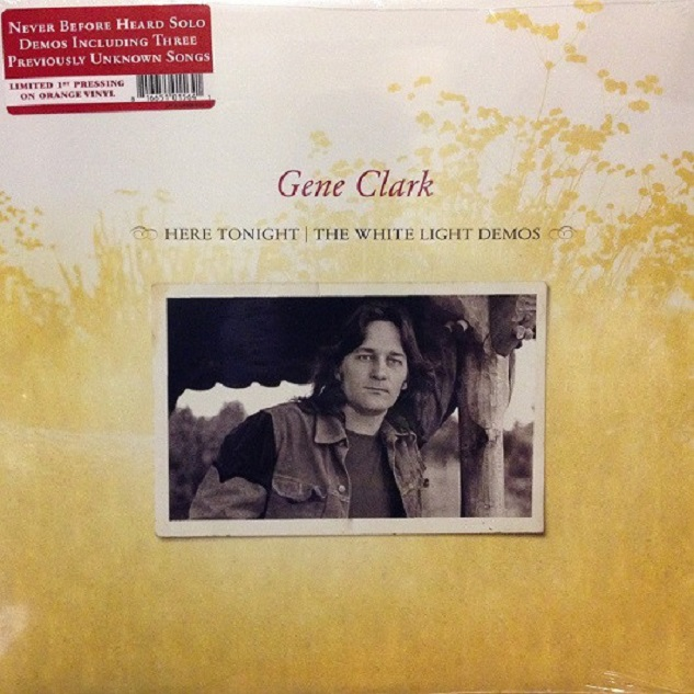 Gene Clark / Here Tonight: The White Light Demos