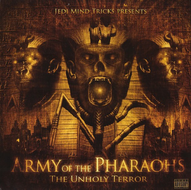 Jedi Mind Tricks Presents Army Of The Pharaohs / The Unholy Terror