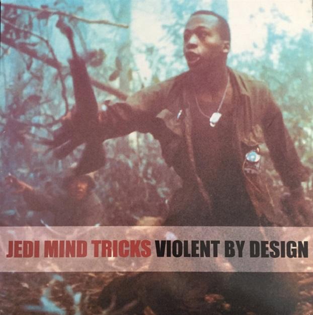 Jedi Mind Tricks / Violent By Design