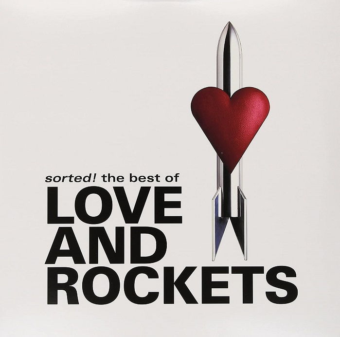 Love And Rockets / Sorted! The Best Of Love And Rockets