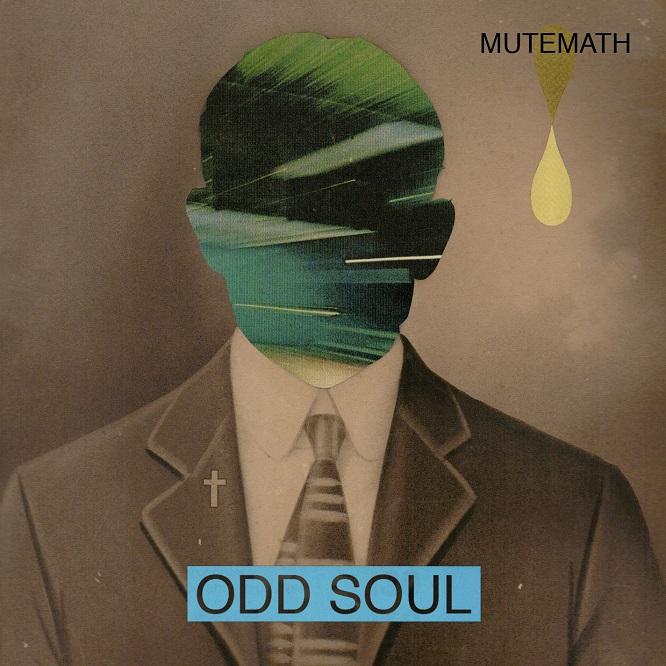 Mute Math / Odd Soul