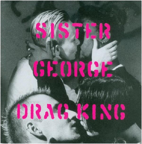 Sister George / Drag King
