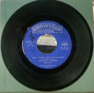 SHOW STOPPERS - Ain't Nothin' But A House Party - 45T (SP 2 titres)