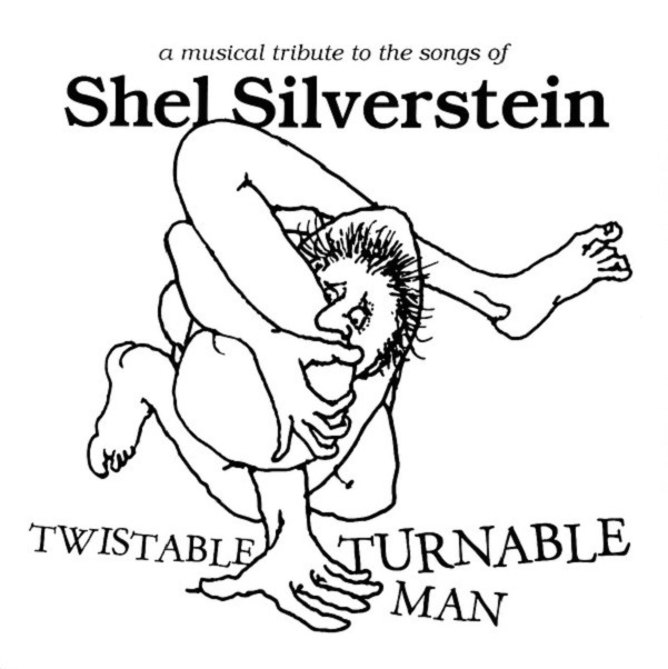 My Morning Jacket, Andrew Bird, Dr. Dog, Lucinda Williams, Etc… / Twistable Turnable Man: A Musical Tribute To The Songs Of Shel Silverstein